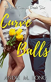 Curve Balls: The Ball Games Book Six by [Long, Andie M.]