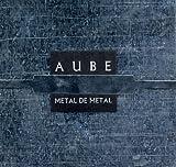 Metal De Metal by Aube (1996-09-16)