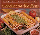 All Time Family Favorites: Casseroles & One-Dish Meals