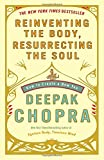 """Reinventing the Body, Resurrecting the Soul - How to Create a New You"" av Deepak Chopra"