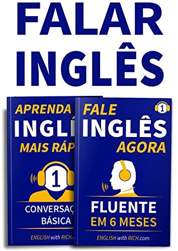 Falar Inglês Agora: Inglês Fluente e Confiante Em 6 Meses e Aprenda Inglês Mais Rápido: Iniciante Nível 1: Conversação Básica: (2 em 1)