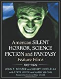 img - for American Silent Horror, Science Fiction and Fantasy Feature Films, 1913-1929 book / textbook / text book