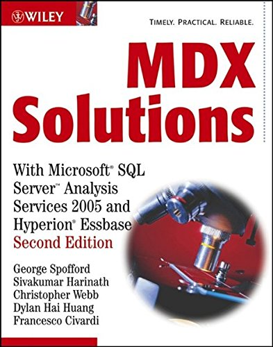MDX Solutions: With Microsoft SQL Server Analysis Services 2005 and Hyperion Essbase by Wiley