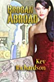 Brogan Abroad (Brogan Series Book 5)