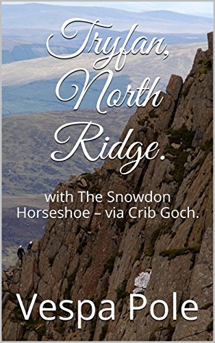 Tryfan, North Ridge.: with The Snowdon Horseshoe - via Crib Goch. ()