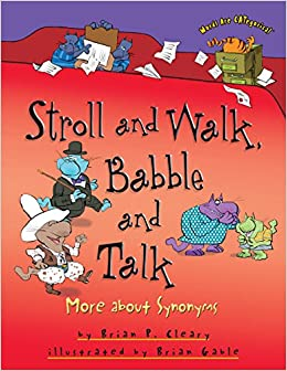 Stroll and walk babble and talk more about synonyms words are stroll and walk babble and talk more about synonyms words are categorical brian p cleary brian gable 9781580139380 amazon books m4hsunfo