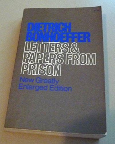 Letters and Papers from Prison: New Greatly Enlarged Edition