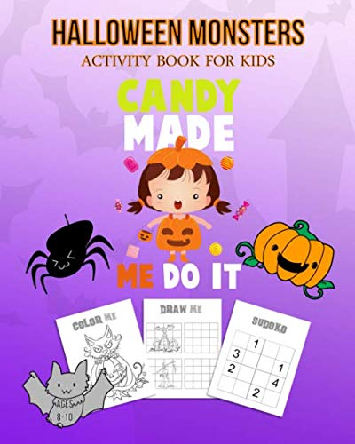 Halloween Writing Activities Elementary (Halloween Monsters Activity Book For Kids Candy Made Me Do It: Halloween Fun Coloring for Ages 8 - 10 With Scary Creature, Puzzles, Sudoko, Dot to Dot, Mandalas, Crosswords and)