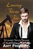Loving Texas Tea: A Sweet Contemporary Romance (Billionaire's Venture Romance, Book 2)