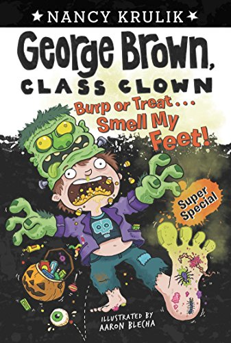 Burp or Treat . . . Smell My Feet! Super Special (George Brown, Class Clown) ()