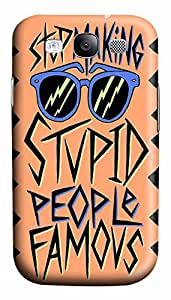 Samsung S3 Case Stop Making Stupid People Famous 3D Custom Samsung S3 Case Cover