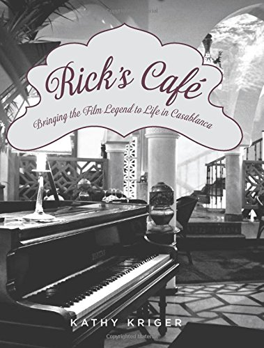 Rick's Cafe: Bringing The Film Legend To Life In Casablanca