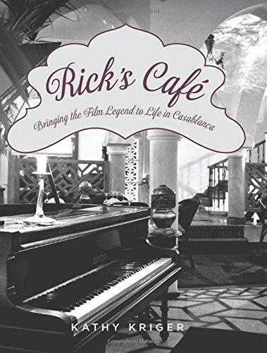 Rick's Cafe: Bringing The Film Legend To Life In Casablanca