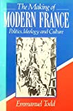 The Making of Modern France, Emmanuel Todd, 0631179488