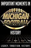 Important Moments in Michigan Football History: A detailed outline of important moments in Michigan Football history.