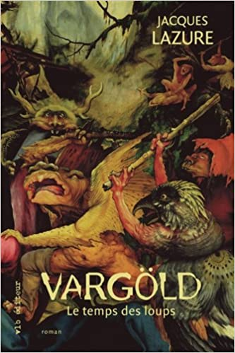 Livres gratuits en ligne Vargold le Temps des Loups pdf, epub ebook