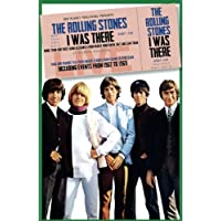The Rolling Stones: I Was There