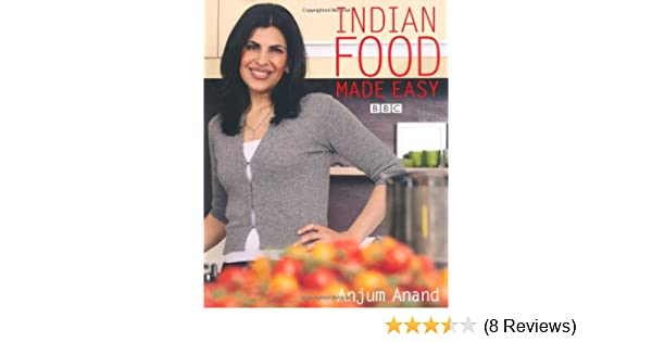 Indian food made easy anand anjum 9781844005710 amazon books forumfinder Choice Image
