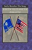 Sadly Breathes the Song, Edith Elizabeth Pollitz, 1591097983
