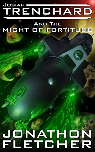 Book: Josiah Trenchard Part One The Might of Fortitude by Jonathon Fletcher
