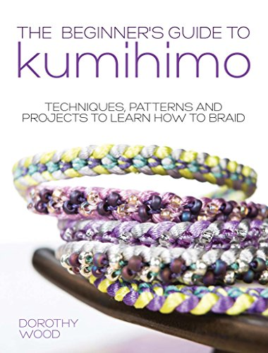The beginners guide to kumihimo techniques patterns and projects the beginners guide to kumihimo techniques patterns and projects to learn how to braid fandeluxe Choice Image