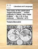 The Works of the Celebrated Trajano Boccalini; Written Originally in Italian, Traiano Boccalini, 1170897592