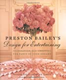 Preston Bailey's Design for Entertaining, Preston Bailey and Marie Timell, 0821227653