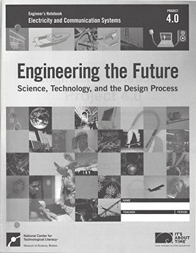 Engineer's Notebook: Project 4.0: Science, Technology, and the Design Process: Electricity and Communication -