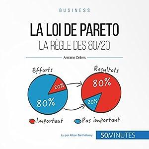 La loi de Pareto : La règle des 80/20 (Gestion & marketing 15)   Livre audio Auteur(s) : Antoine Delers Narrateur(s) : Alban Barthélemy