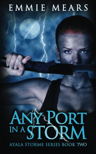 Any Port in a Storm (Ayala Storme) (Volume 2)