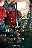 Der letzte Auftrag des Ritters: Historischer Roman