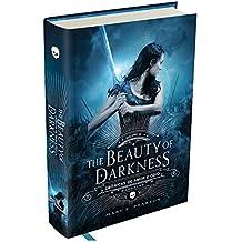 The Beauty of Darkness - Crônicas de amor e ódio - volume 3: O volume final da fantasia que arrebatou os leitores brasileiros