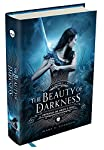 The Beauty of Darkness - Crônicas de amor e ódio - volume 3: O volume final da fantasia que arrebatou os leitores...