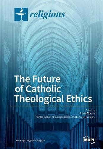 Download The Future of Catholic Theological Ethics ebook