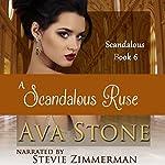 A Scandalous Ruse: Scandalous, Book 6 | Ava Stone