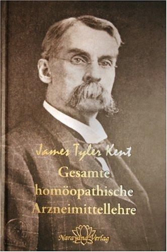gesamte-homopathische-arzneimittellehre-kents-vorlesungen-ber-die-homopathische-materia-medica-einschliesslich-seiner-neuen-arzneimittel