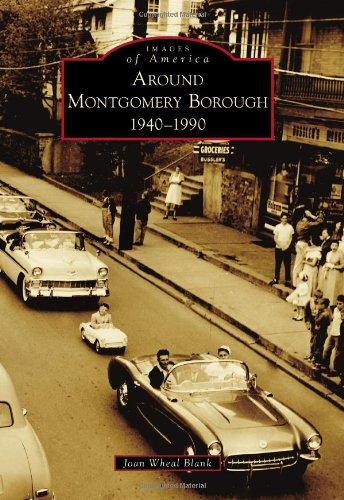 Around Montgomery Borough: 1940-1990 (Images of America) pdf epub