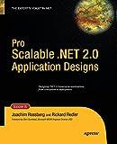 Pro Scalable . NET 2. 0 Application Designs, Rossberg, Joachim and Redler, Rickard, 1430211601