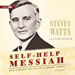 Self-Help Messiah: Dale Carnegie and Success in Modern America | Steven Watts
