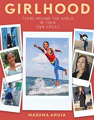 Book Cover: Girlhood: Teens around the World in Their Own Voices