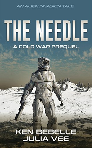 The Needle: An Alien Invasion Tale: The New Cold War Begins (Free Kindle Ebooks War)
