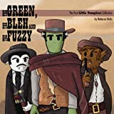 The Green, the Bleh and the Fuzzy, Rebecca Hicks, 0979929040