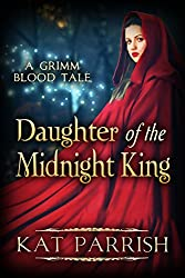 Daughter of the Midnight King: A Grimm Blood Tale (The Shadow Palace Book 2)