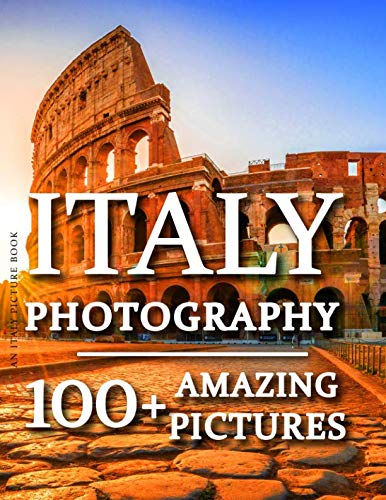 "Italy Picture Book - Italy Photography 100+ Amazing Pictures and Photos in this fantastic Italy Photo Book Experience amazing photos and be transported to this breathtaking city in this amazing Italy Photography Book. ""You may hav..."