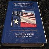 But Also Good Business, Walter L. Buenger and Joseph A. Pratt, 0890962804