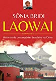 capa de Laowai: Histórias de uma repórter brasileira na China