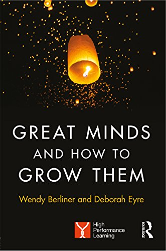 Great Minds and How to Grow Them: High Performance Learning PDF