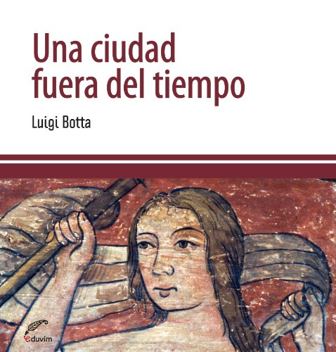 Descargar Libro Una Ciudad Fuera Del Tiempo: Donde Italia Se Hace Provincia Luigi Botta