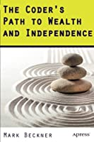 The Coder's Path to Wealth and Independence Front Cover