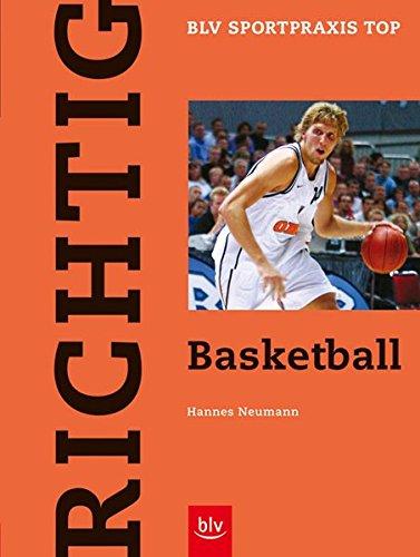 Richtig Basketball (BLV Sportpraxis Top) Taschenbuch – 1. Februar 2004 Hannes Neumann BLV Buchverlag 3405166616 Ballsport